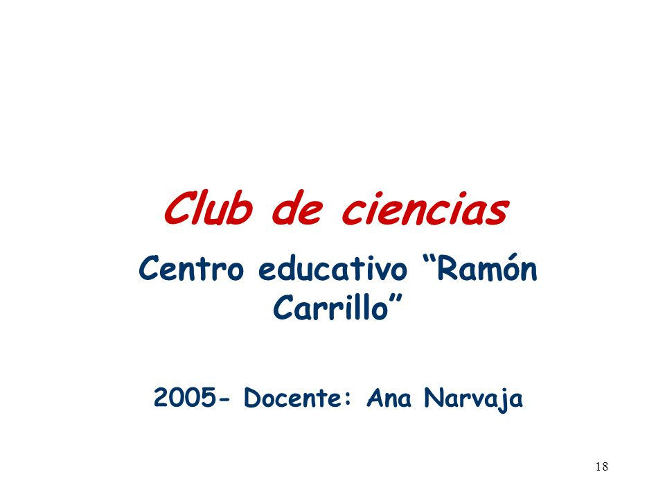 Centro educativo Ramón Carrillo 2005- Docente: Ana Narvaja