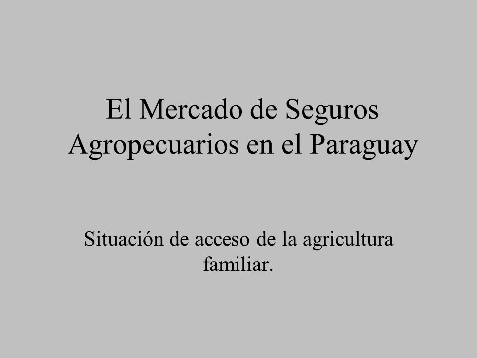 El Mercado de Seguros Agropecuarios en el Paraguay