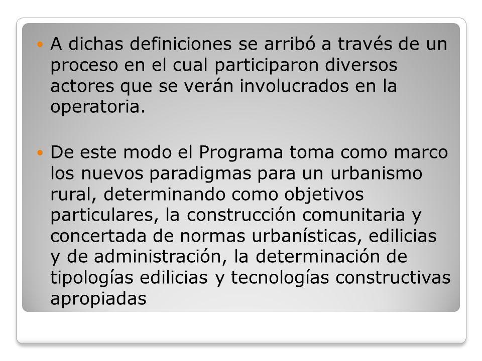 A dichas definiciones se arribó a través de un proceso en el cual participaron diversos actores que se verán involucrados en la operatoria.