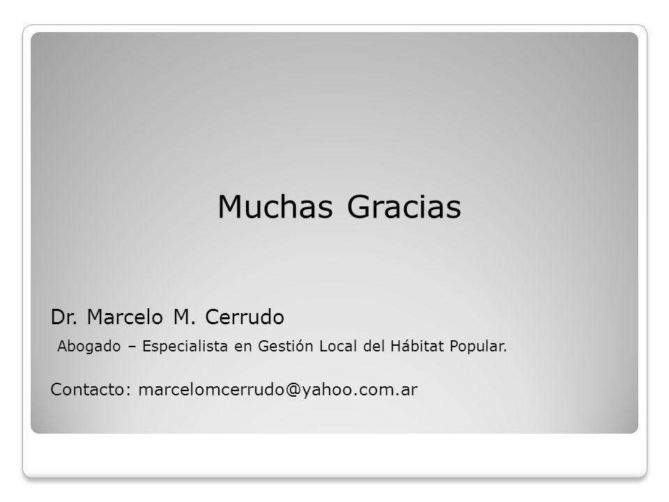 Muchas Gracias Dr. Marcelo M. Cerrudo