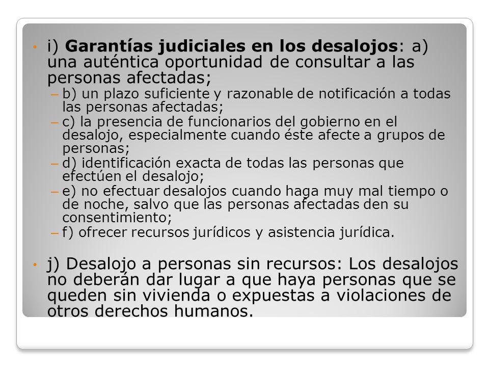 i) Garantías judiciales en los desalojos: a) una auténtica oportunidad de consultar a las personas afectadas;