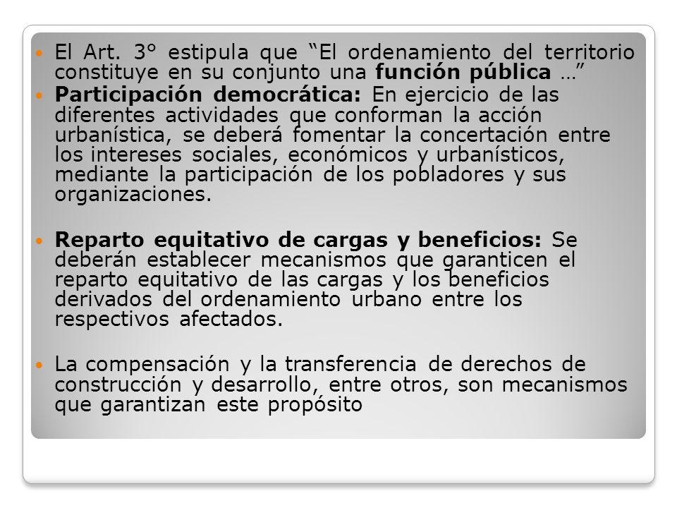 El Art. 3° estipula que El ordenamiento del territorio constituye en su conjunto una función pública …