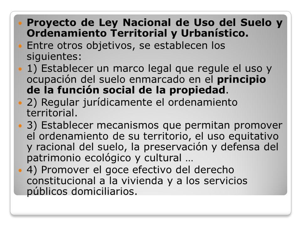 Proyecto de Ley Nacional de Uso del Suelo y Ordenamiento Territorial y Urbanístico.