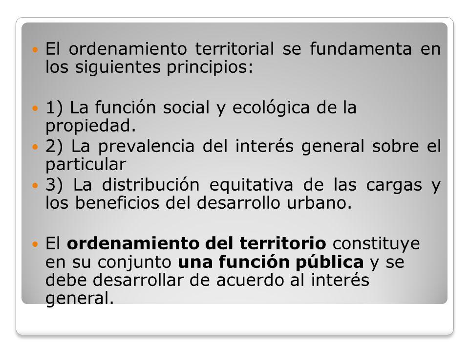 El ordenamiento territorial se fundamenta en los siguientes principios: