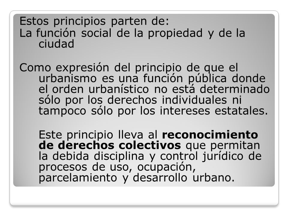 Estos principios parten de: