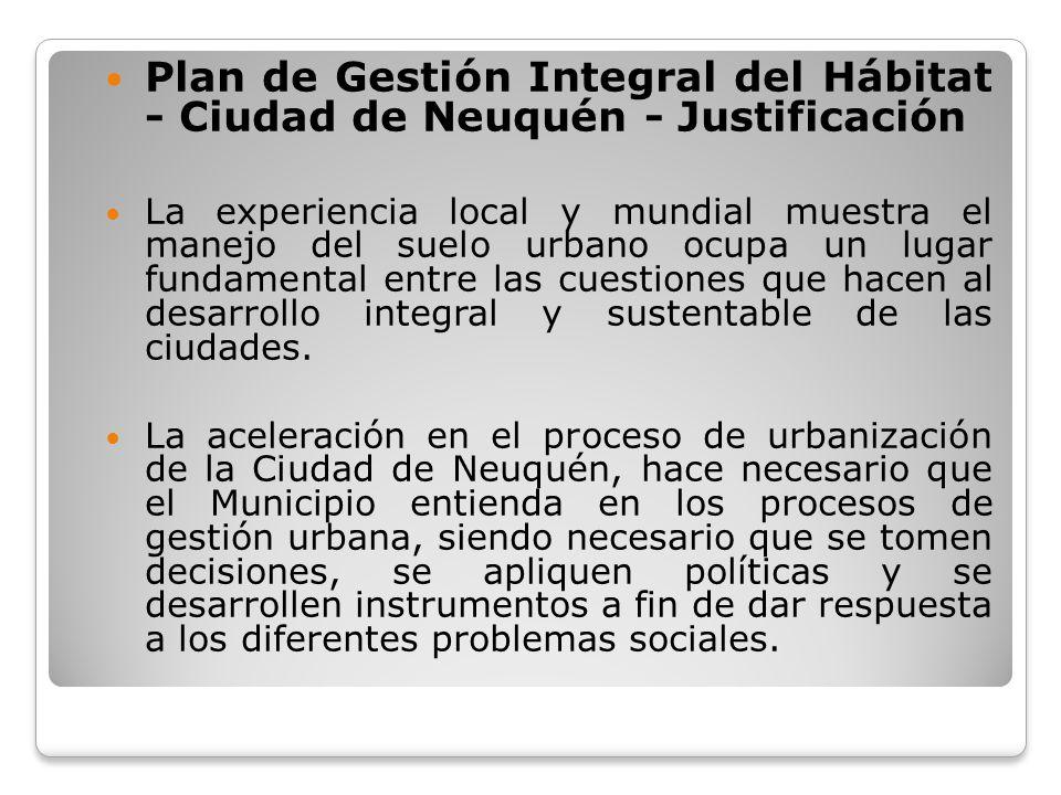 Plan de Gestión Integral del Hábitat - Ciudad de Neuquén - Justificación