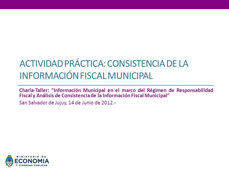 ACTIVIDAD PRÁCTICA: CONSISTENCIA DE LA INFORMACIÓN FISCAL MUNICIPAL