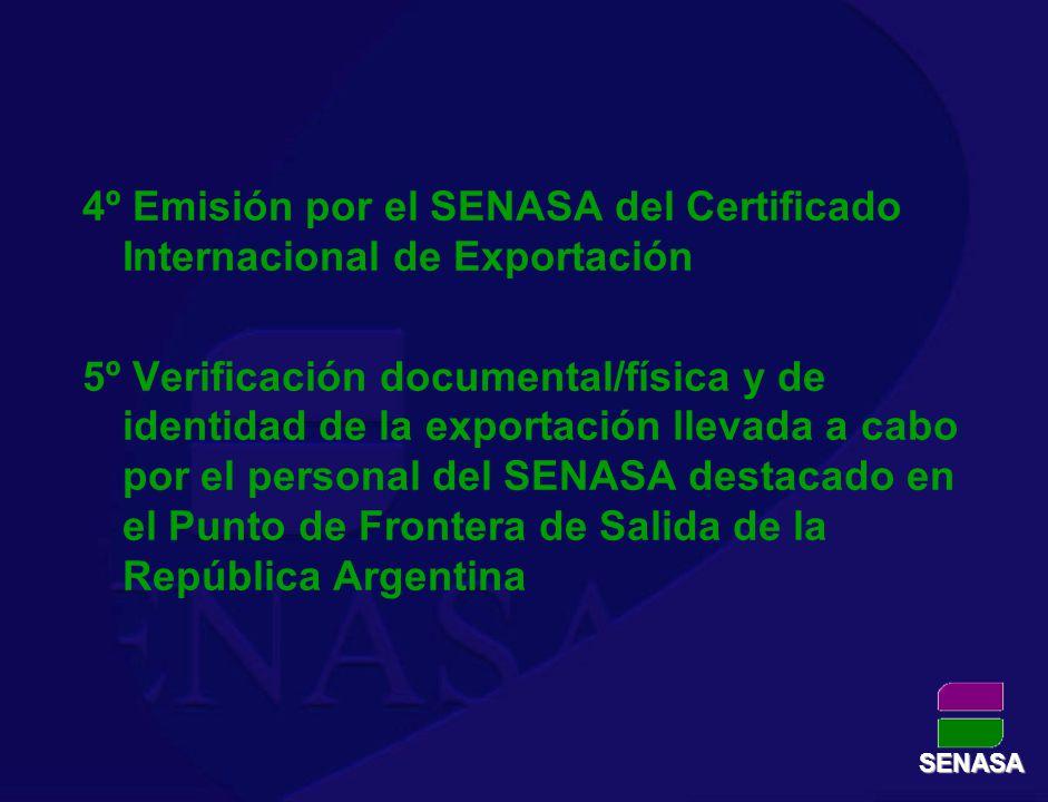 4º Emisión por el SENASA del Certificado Internacional de Exportación