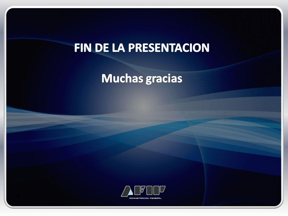 FIN DE LA PRESENTACION Muchas gracias