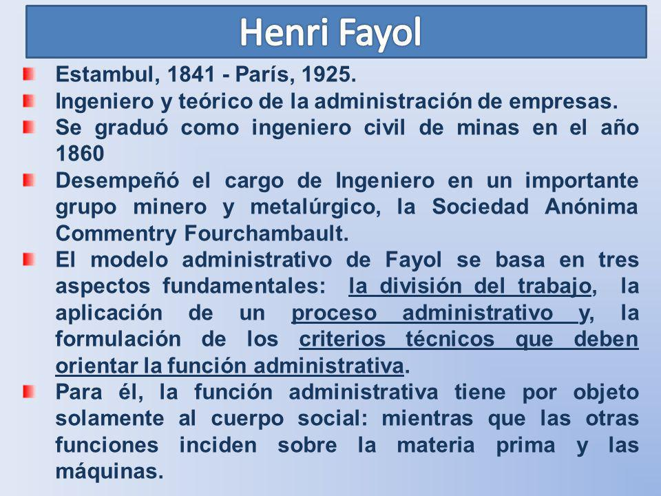 Henri Fayol Estambul, 1841 - París, 1925.