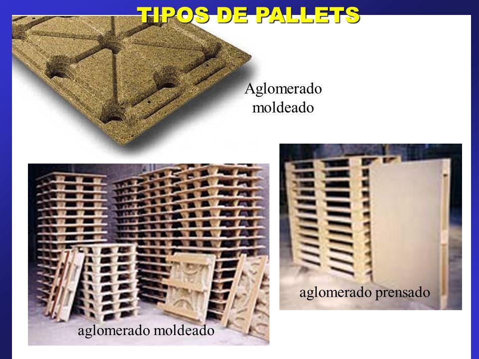 TIPOS DE PALLETS Aglomerado moldeado aglomerado prensado