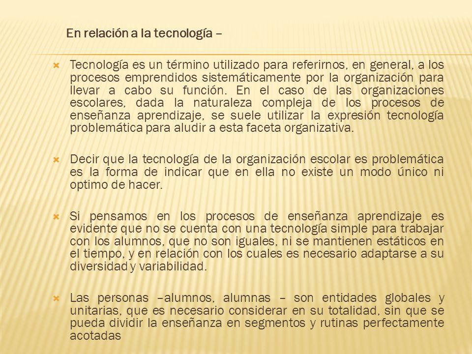 En relación a la tecnología –