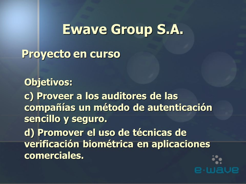 Ewave Group S.A. Proyecto en curso Objetivos: