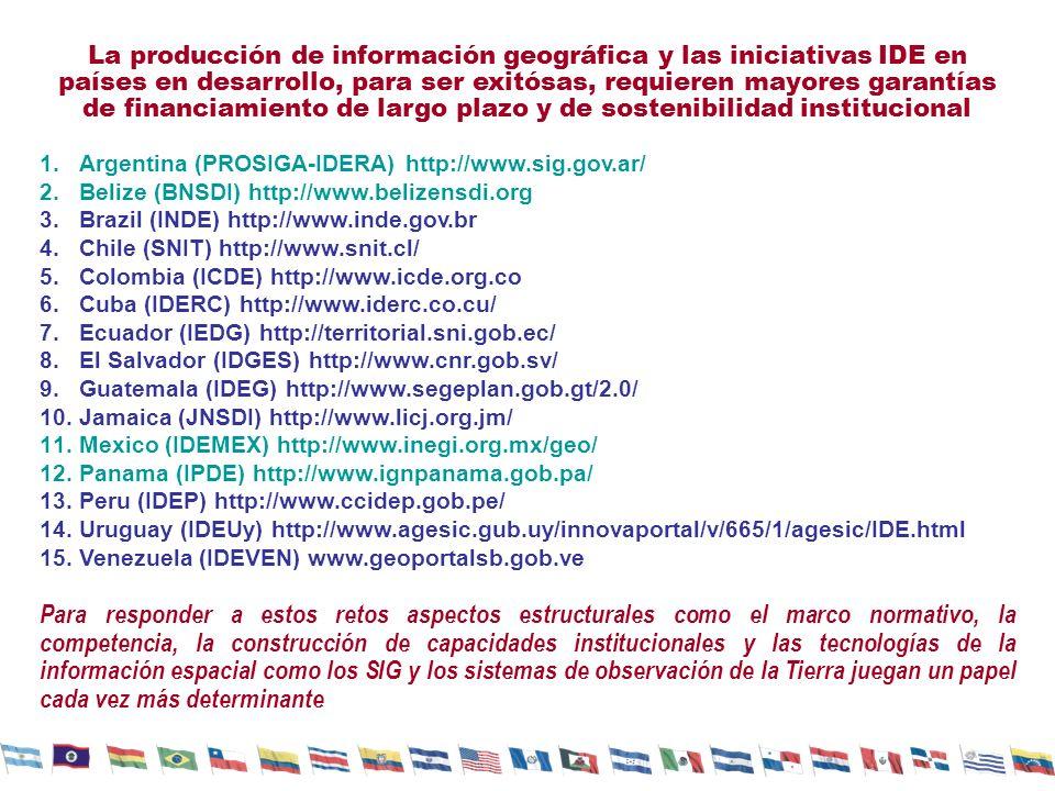 La producción de información geográfica y las iniciativas IDE en países en desarrollo, para ser exitósas, requieren mayores garantías de financiamiento de largo plazo y de sostenibilidad institucional