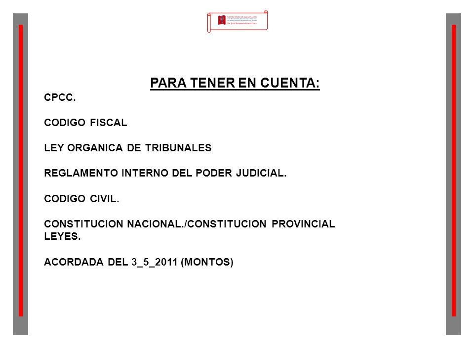 PARA TENER EN CUENTA: CPCC. CODIGO FISCAL LEY ORGANICA DE TRIBUNALES