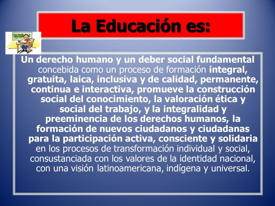 La Educación es: