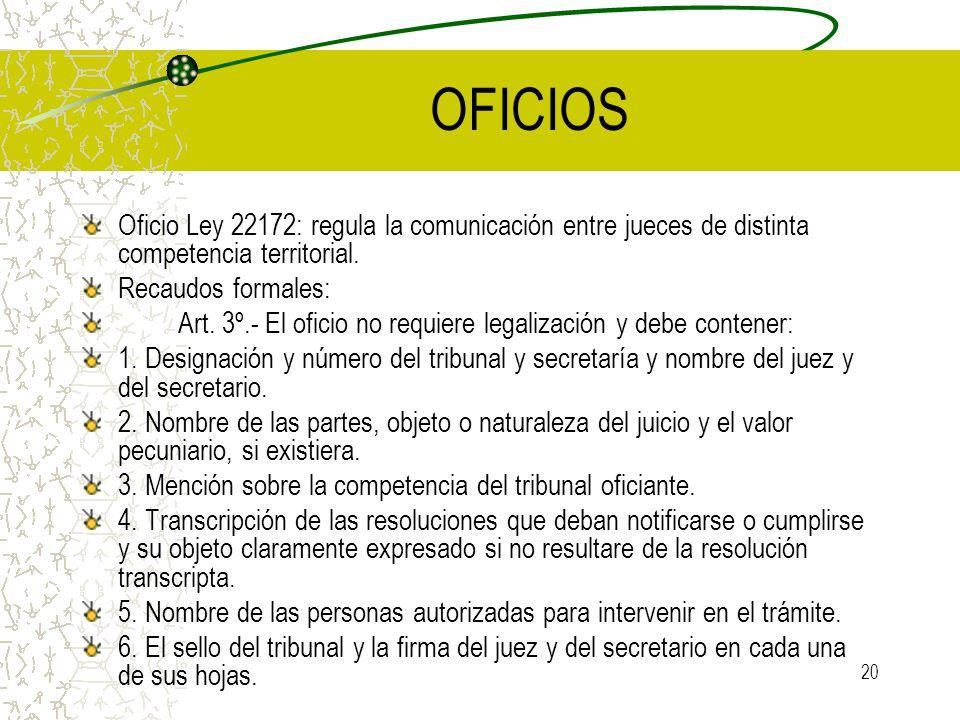 OFICIOS Oficio Ley 22172: regula la comunicación entre jueces de distinta competencia territorial. Recaudos formales:
