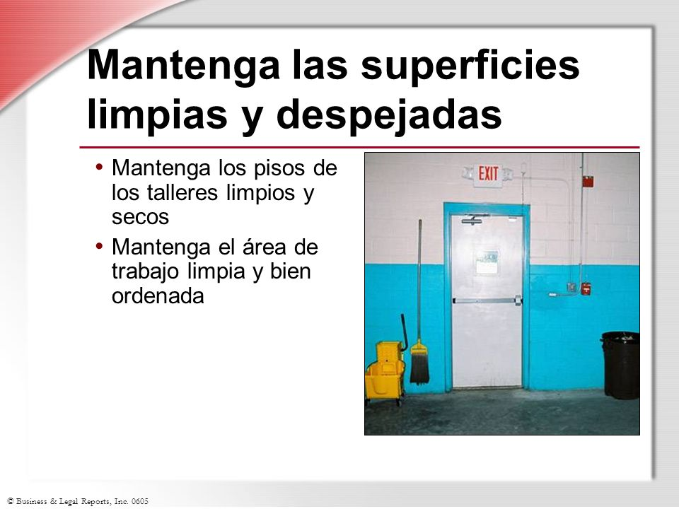 Mantenga las superficies limpias y despejadas