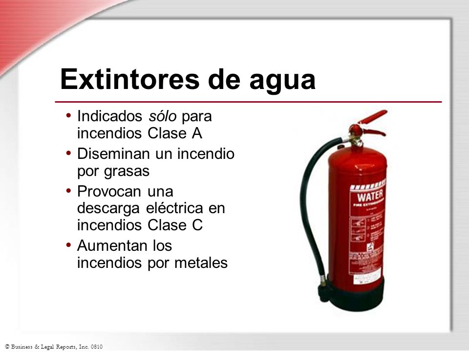 Extintores de agua Indicados sólo para incendios Clase A