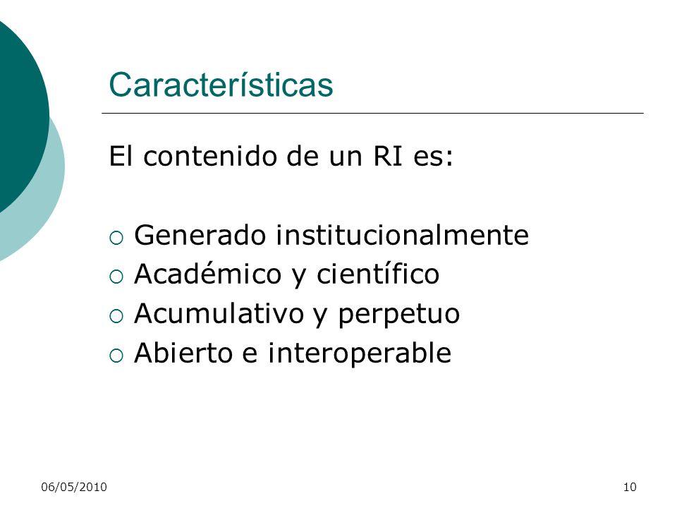 Características El contenido de un RI es: Generado institucionalmente