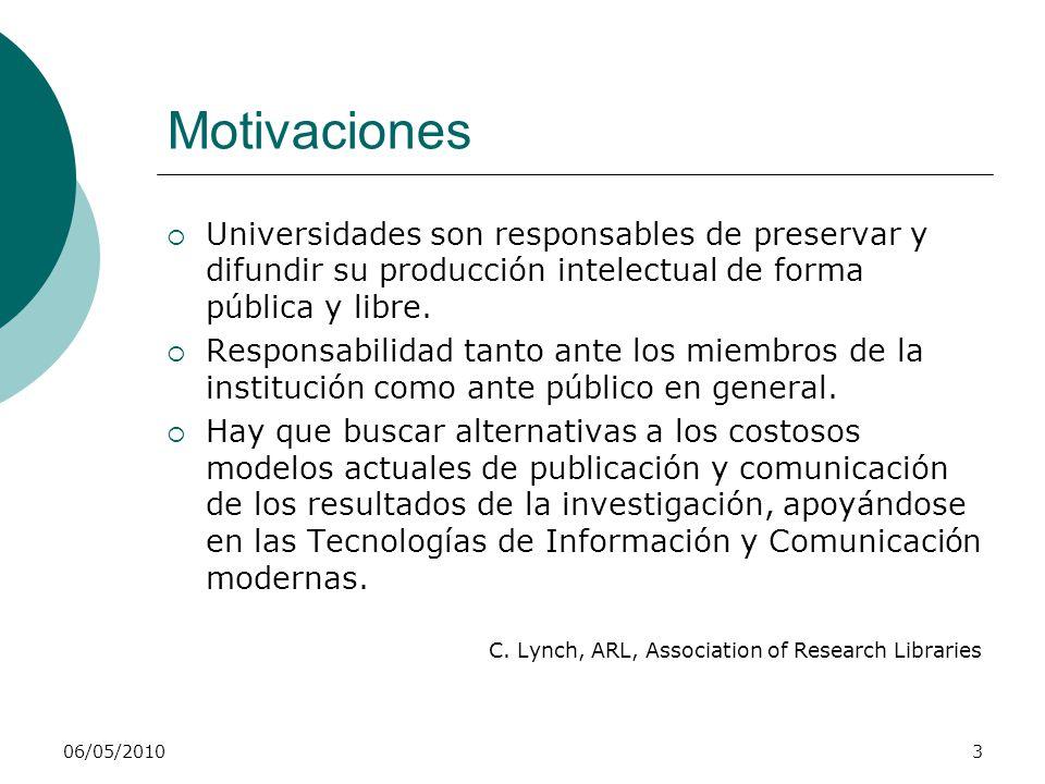 Motivaciones Universidades son responsables de preservar y difundir su producción intelectual de forma pública y libre.