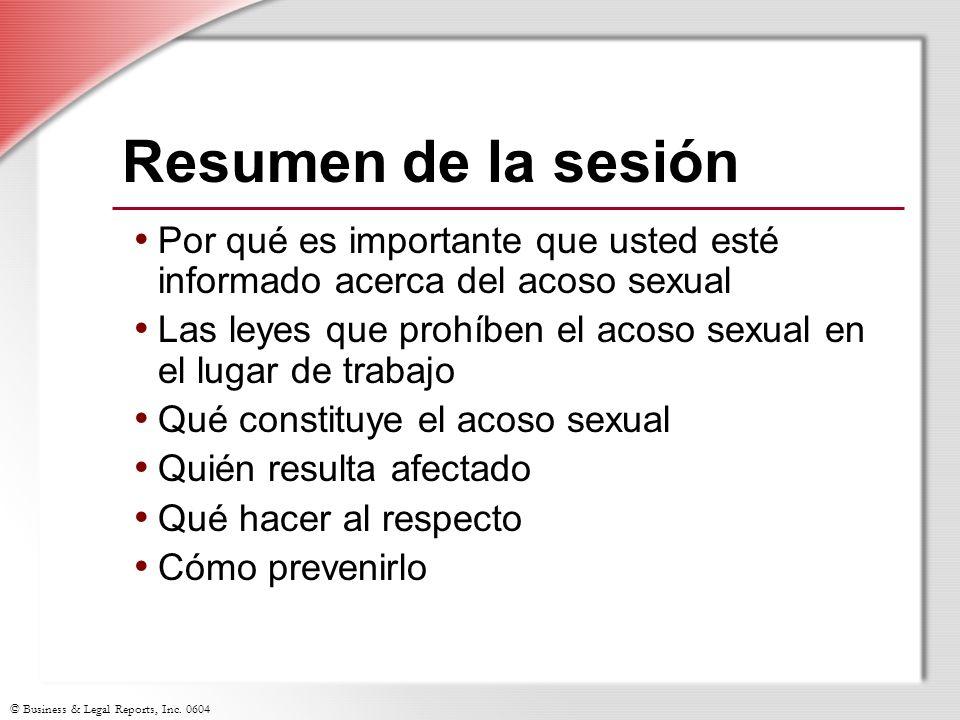 Resumen de la sesión Por qué es importante que usted esté informado acerca del acoso sexual.