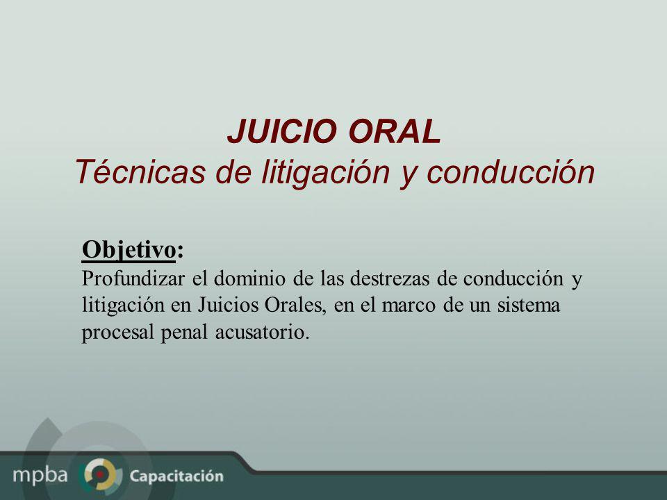 JUICIO ORAL Técnicas de litigación y conducción
