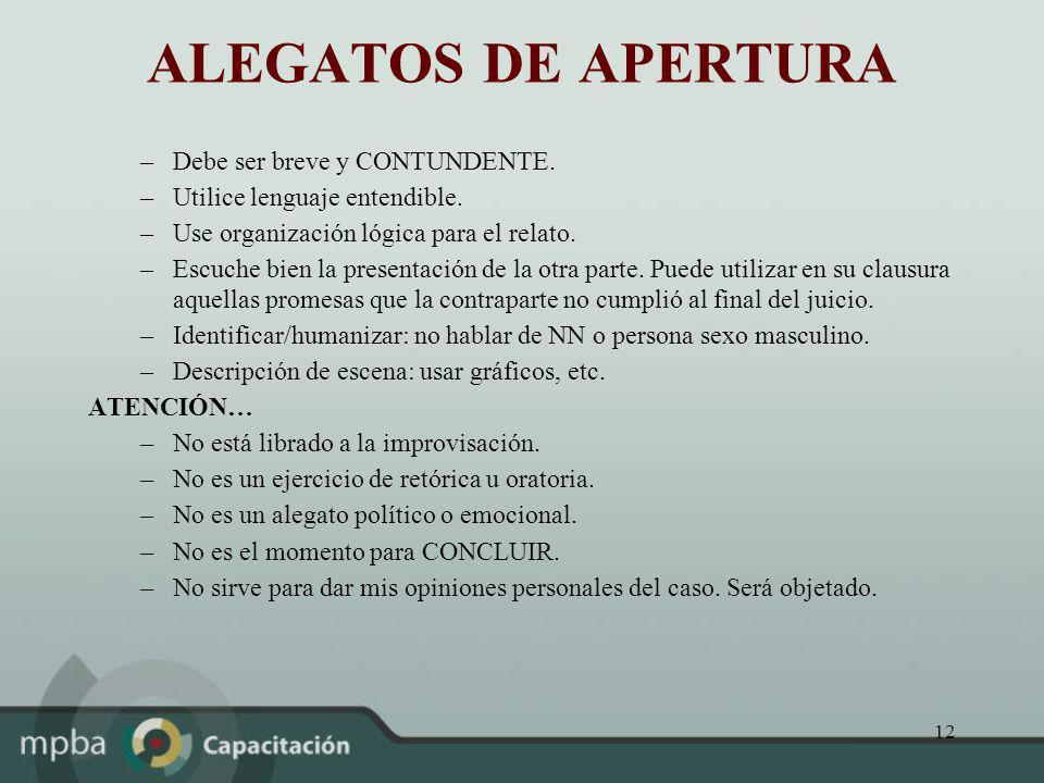 ALEGATOS DE APERTURA Debe ser breve y CONTUNDENTE.