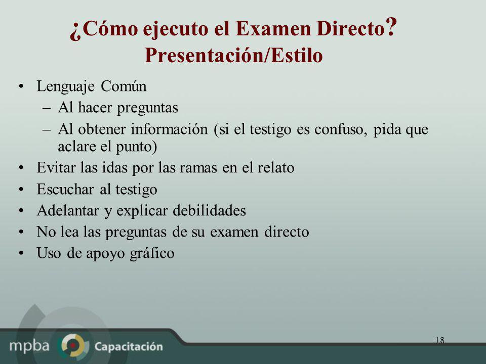 ¿Cómo ejecuto el Examen Directo Presentación/Estilo