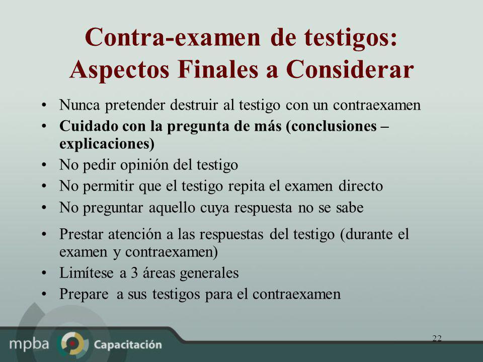 Contra-examen de testigos: Aspectos Finales a Considerar
