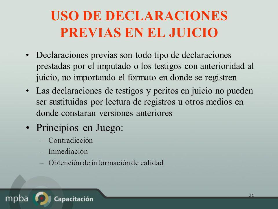 USO DE DECLARACIONES PREVIAS EN EL JUICIO