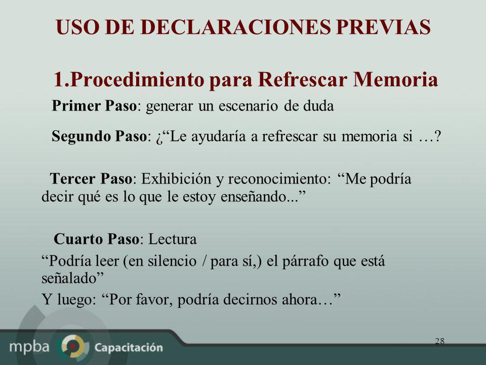 USO DE DECLARACIONES PREVIAS 1.Procedimiento para Refrescar Memoria