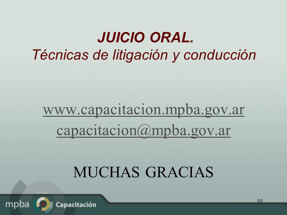 JUICIO ORAL. Técnicas de litigación y conducción