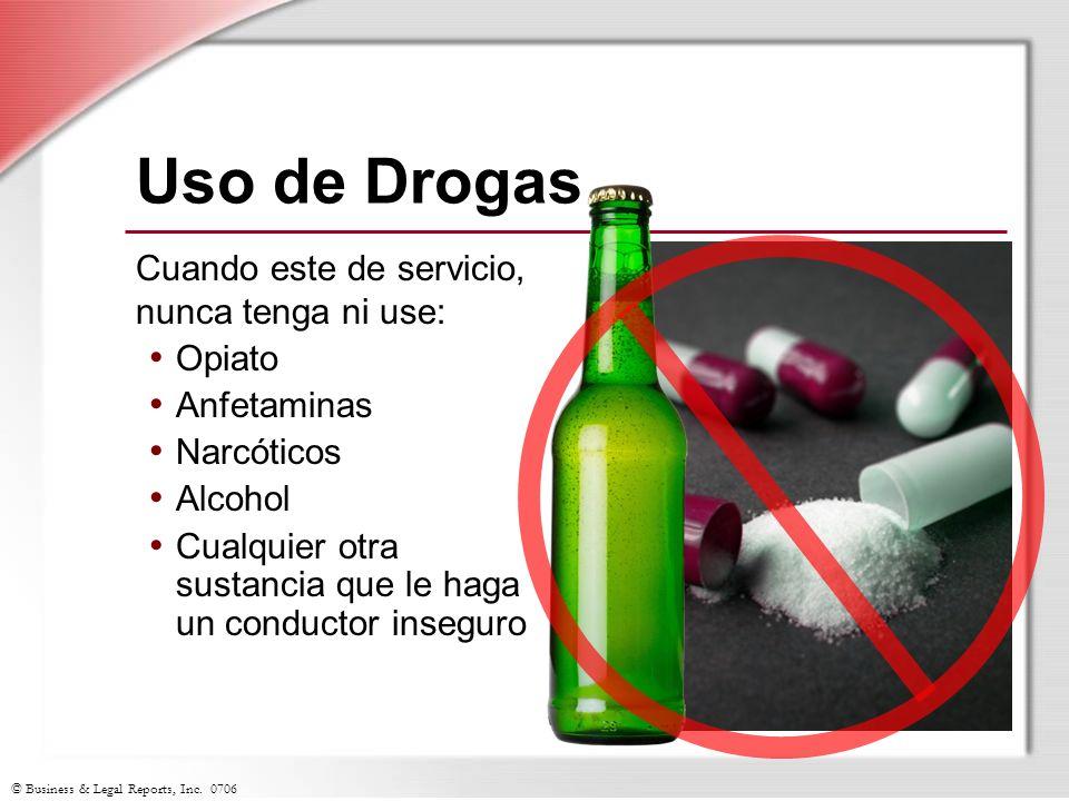 Uso de Drogas Cuando este de servicio, nunca tenga ni use: Opiato