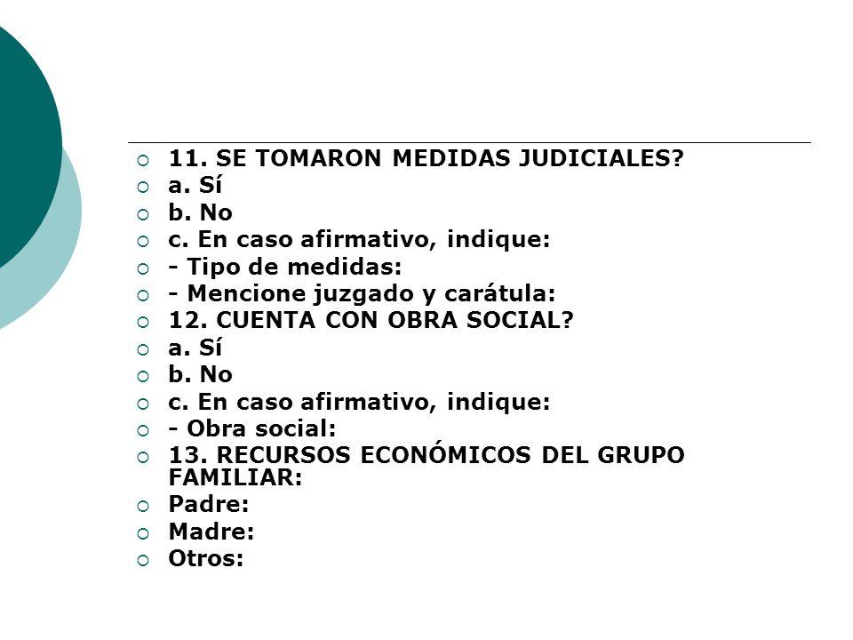 11. SE TOMARON MEDIDAS JUDICIALES