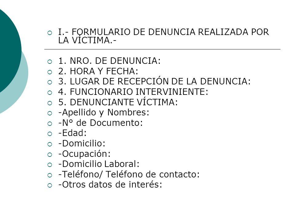 I.- FORMULARIO DE DENUNCIA REALIZADA POR LA VÍCTIMA.-