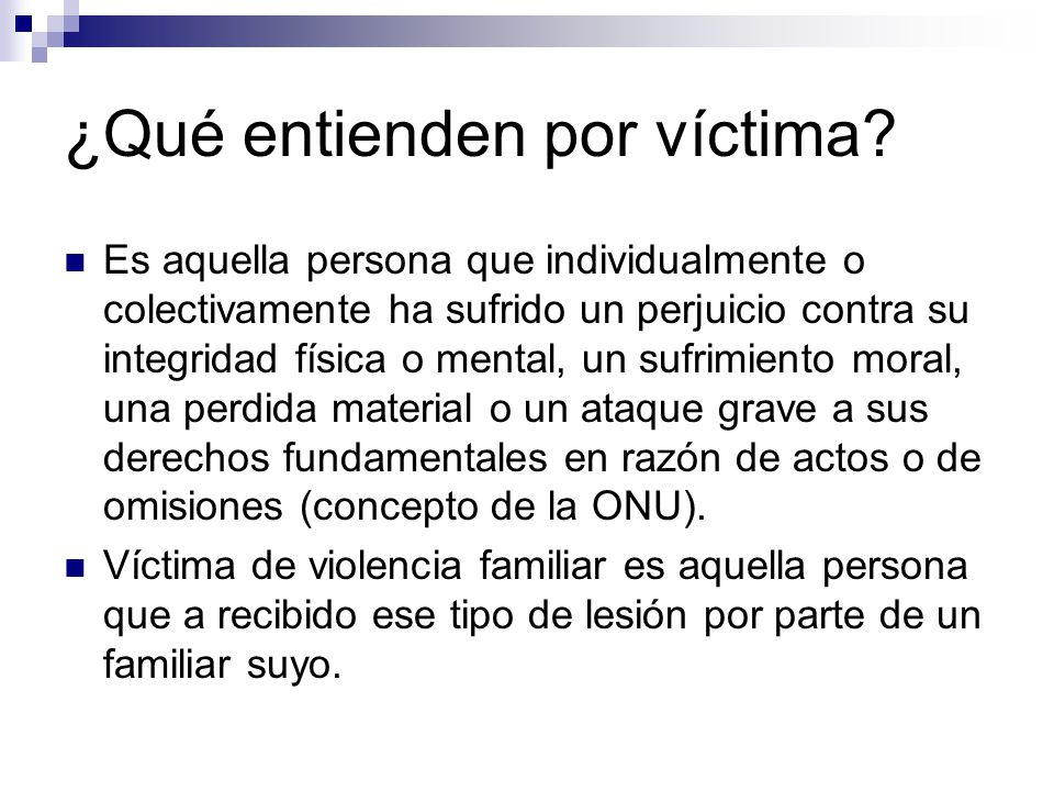 ¿Qué entienden por víctima