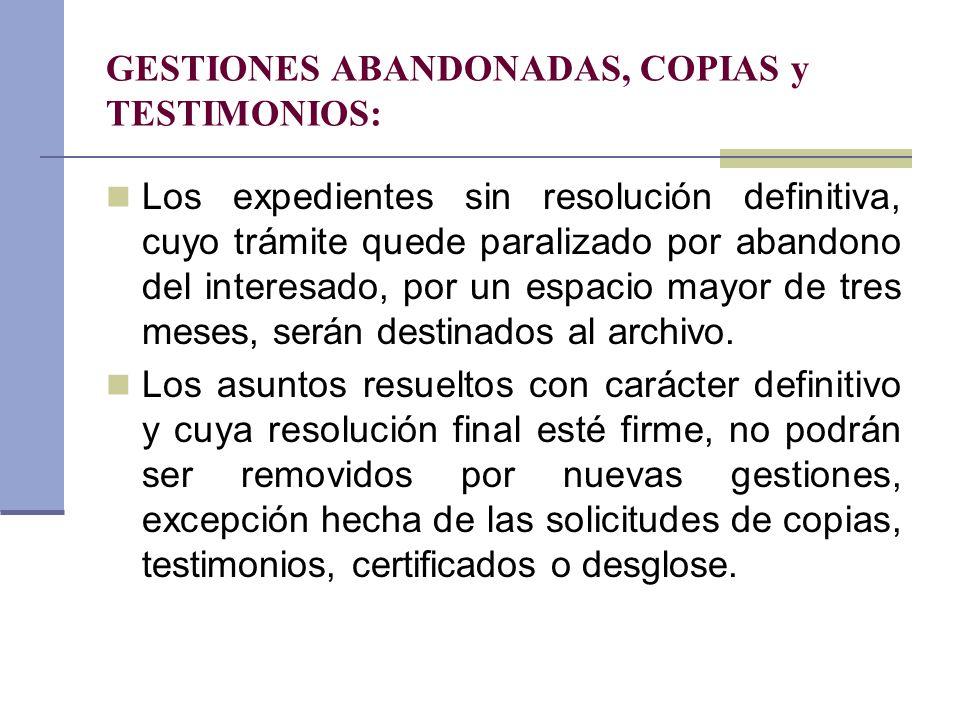 GESTIONES ABANDONADAS, COPIAS y TESTIMONIOS: