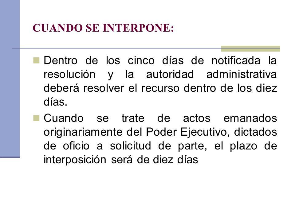 CUANDO SE INTERPONE: