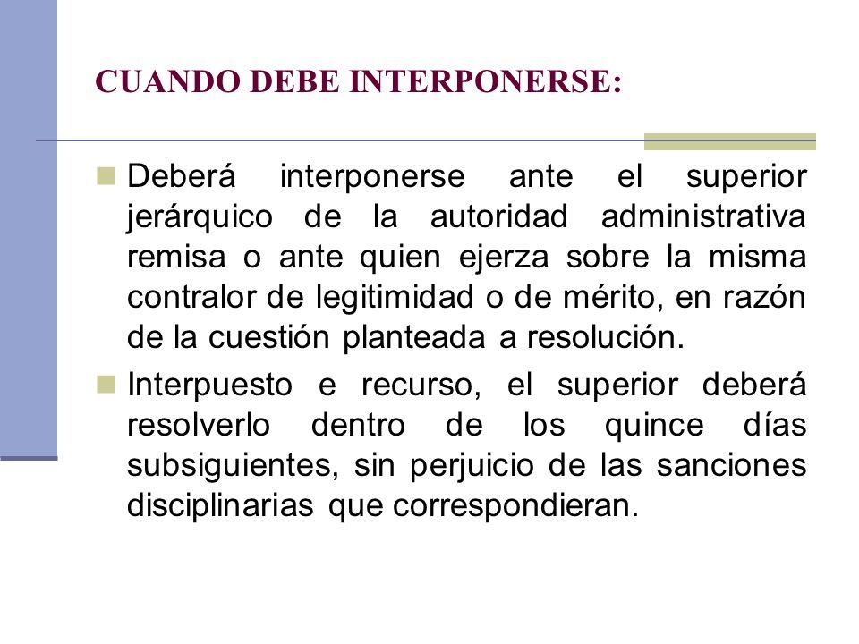 CUANDO DEBE INTERPONERSE: