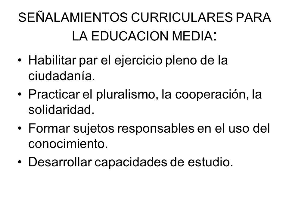SEÑALAMIENTOS CURRICULARES PARA LA EDUCACION MEDIA: