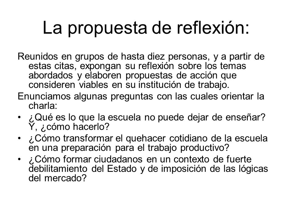 La propuesta de reflexión: