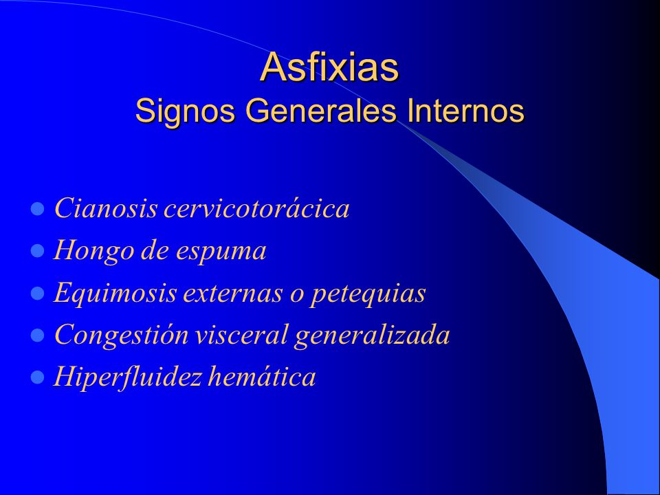 Asfixias Signos Generales Internos
