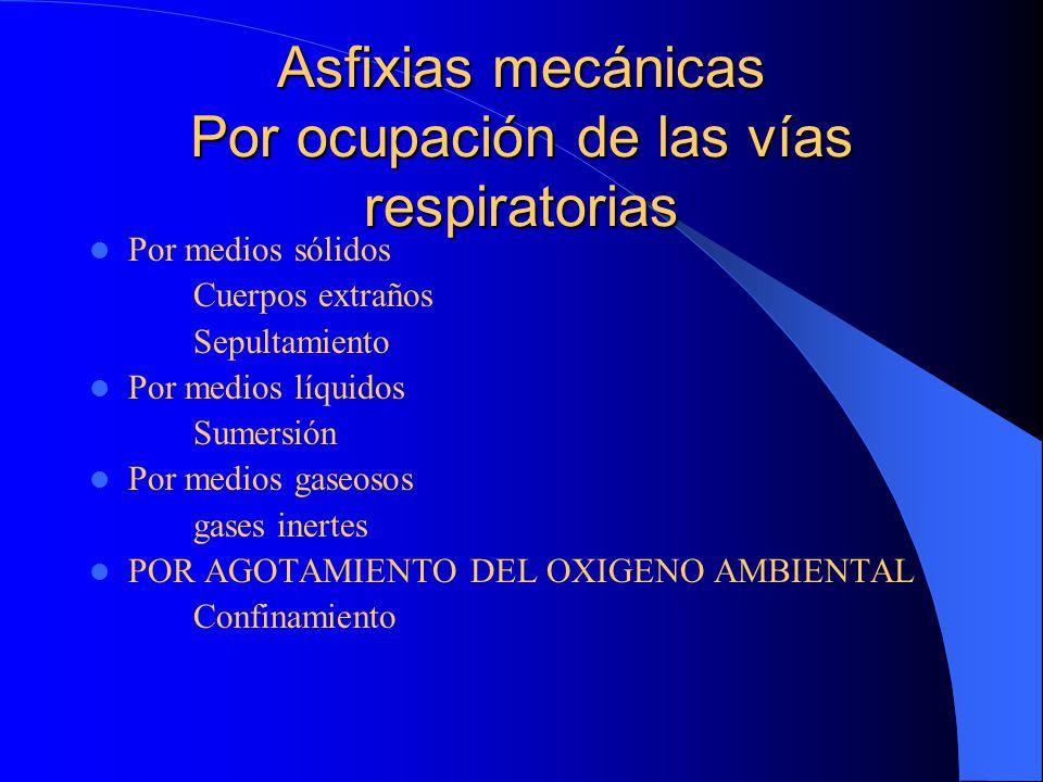 Asfixias mecánicas Por ocupación de las vías respiratorias