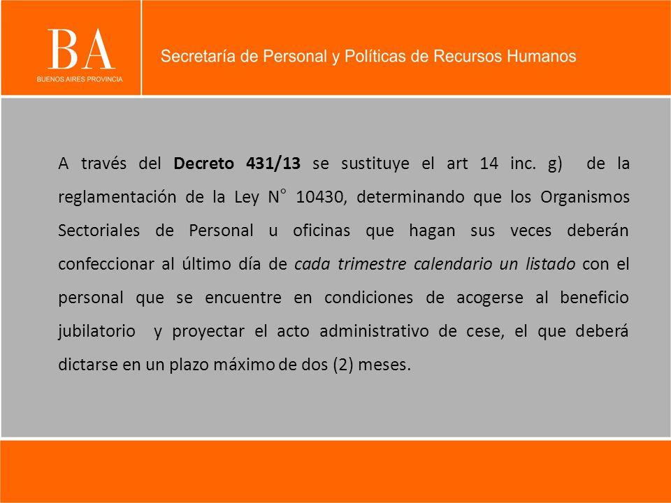 A través del Decreto 431/13 se sustituye el art 14 inc