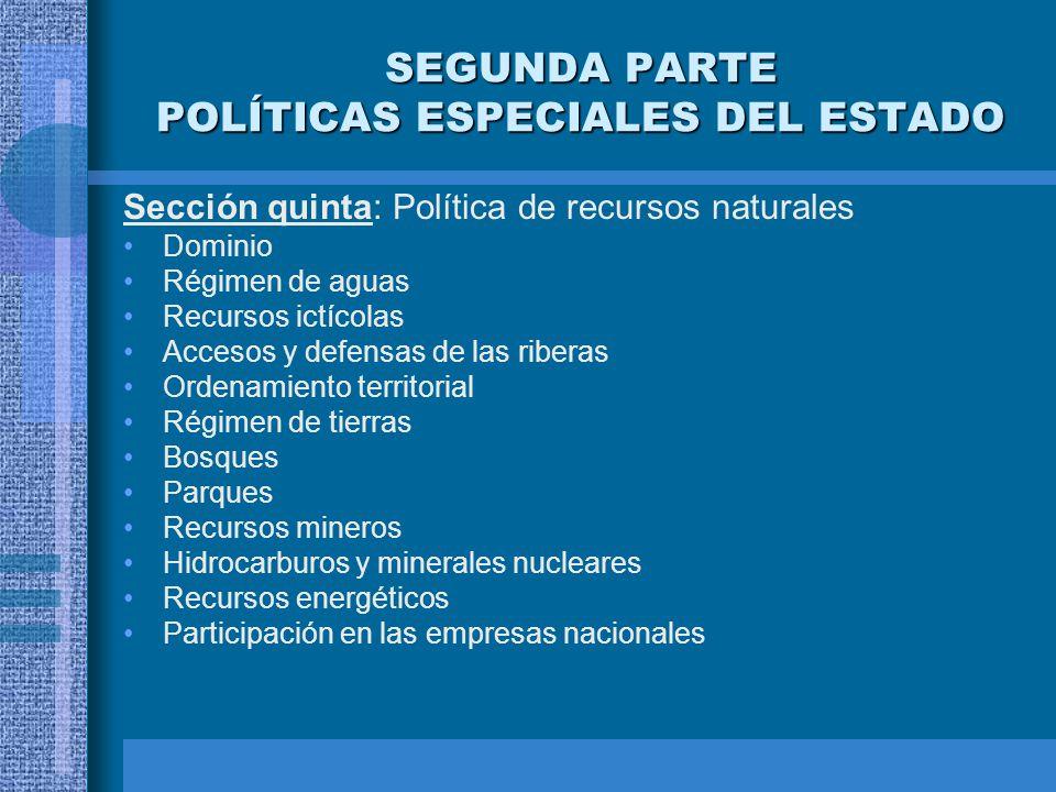 SEGUNDA PARTE POLÍTICAS ESPECIALES DEL ESTADO