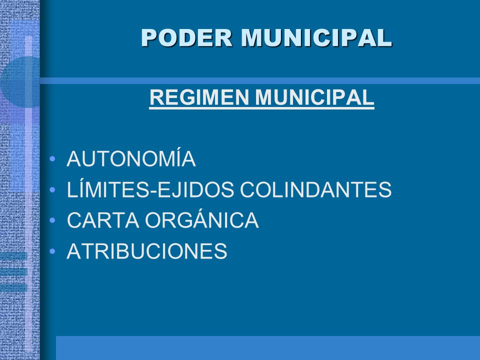 PODER MUNICIPAL REGIMEN MUNICIPAL AUTONOMÍA LÍMITES-EJIDOS COLINDANTES