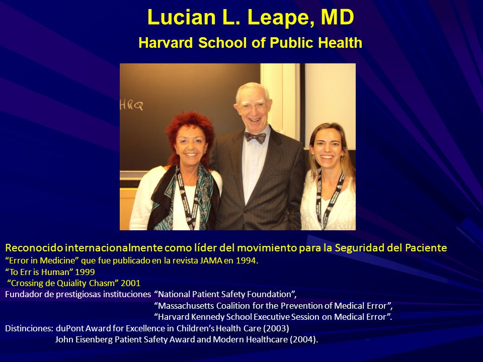 Lucian L. Leape, MD Harvard School of Public Health