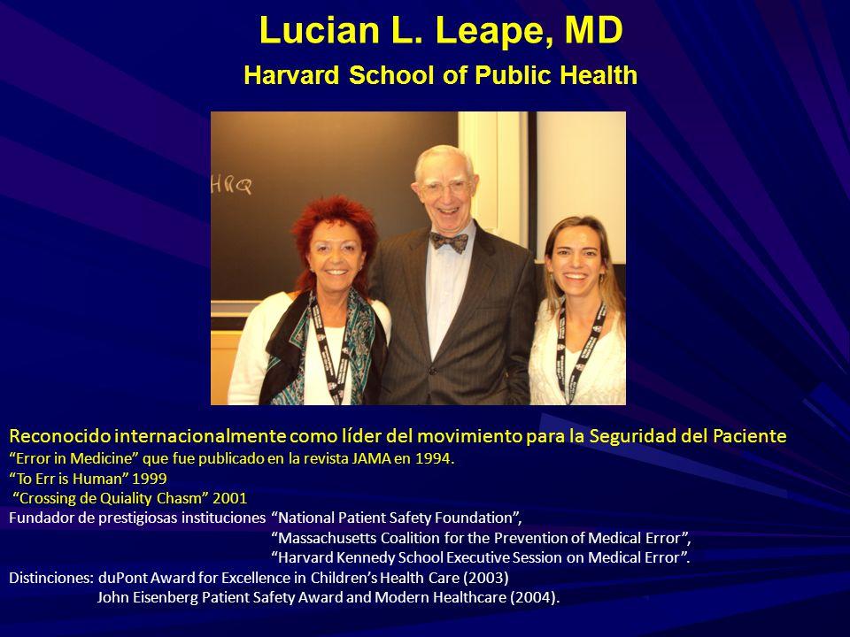 Lucian L. Leape, MD Harvard School of Public Health