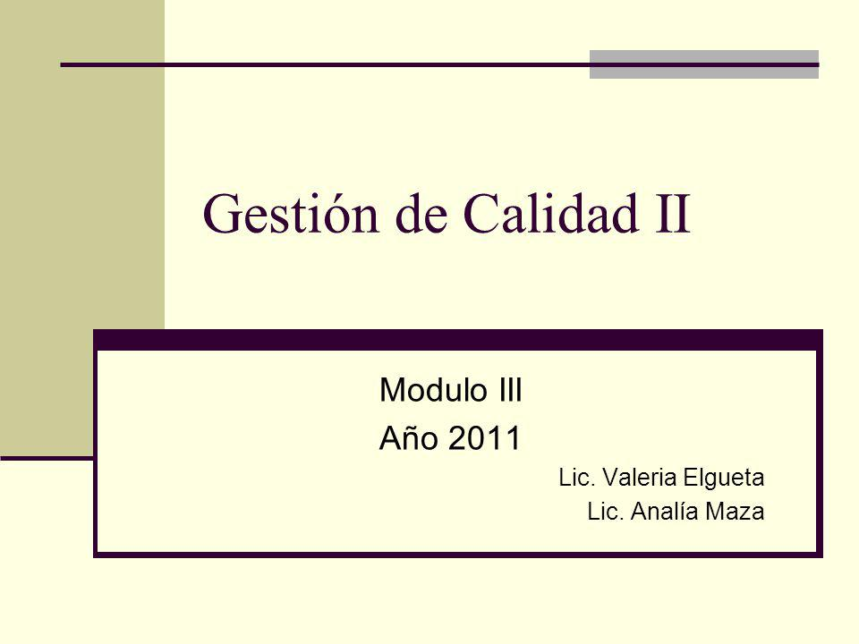 Modulo III Año 2011 Lic. Valeria Elgueta Lic. Analía Maza